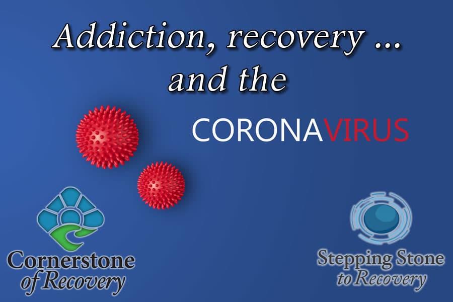 addiction treatment and the coronavirus