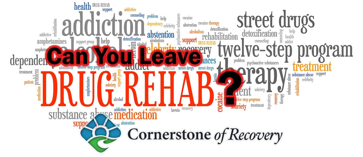 can you leave drug rehab