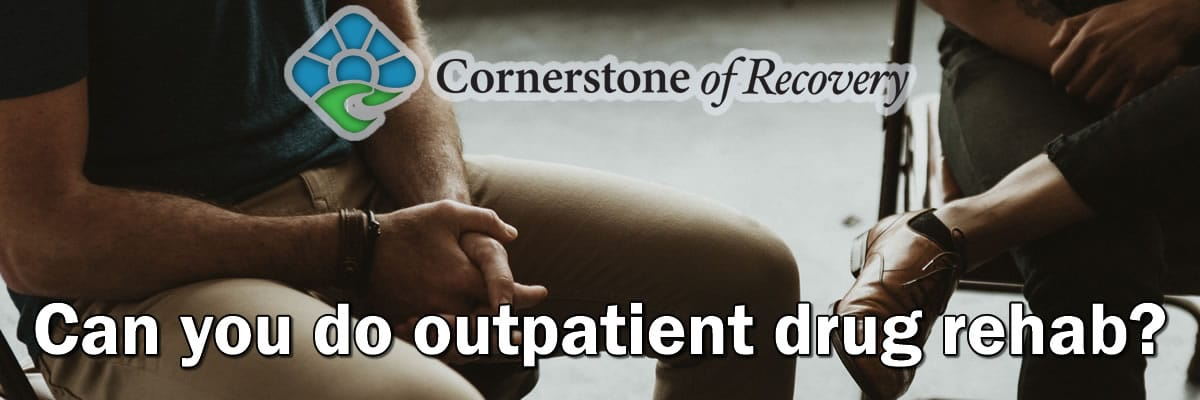 can you do outpatient drug rehab