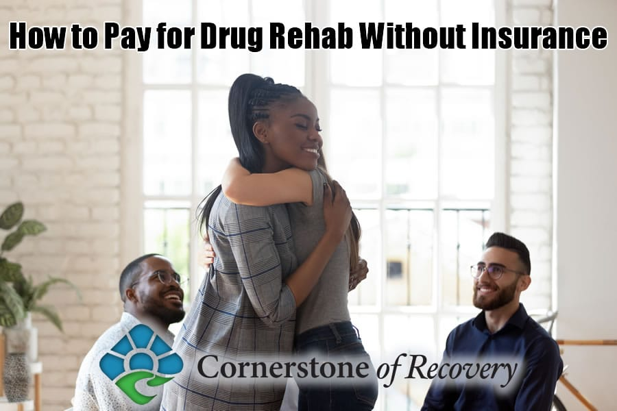 how to pay for drug rehab without insurance