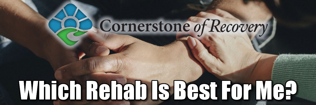 which rehab is best for me