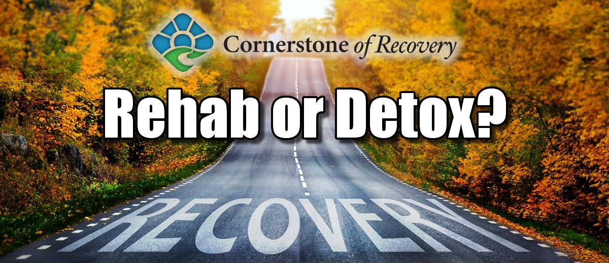 rehab or detox