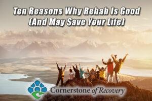 why rehab is good
