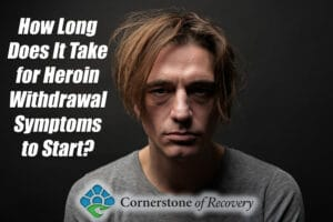 how long does it take for heroin withdrawal symptoms to start